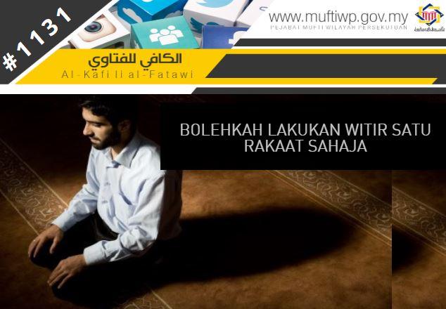 Pejabat Mufti Wilayah Persekutuan Al Kafi 1131 Bolehkah Lakukan Witir Satu Rakaat Sahaja