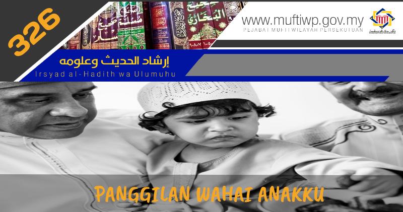 Irsyad Al Hadith Siri Ke 326 Panggilan Wahai Anakku Darulkautsar Net