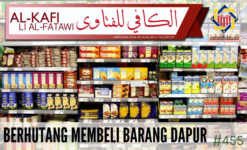 Al Kafi Li Fatawi 455 Berhutang Membeli Barang Dapur