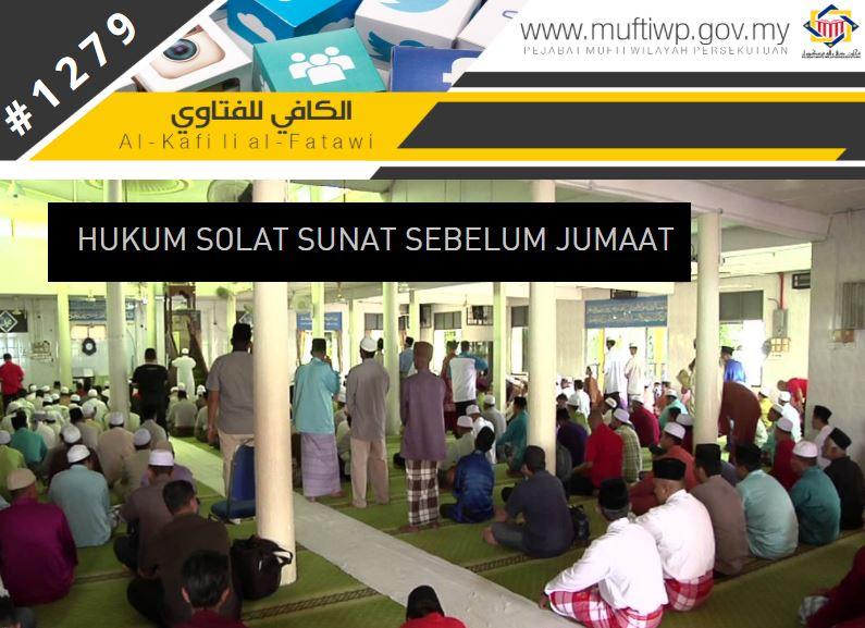 Pejabat Mufti Wilayah Persekutuan Al Kafi 1279 Hukum Solat Sunat Sebelum Jumaat