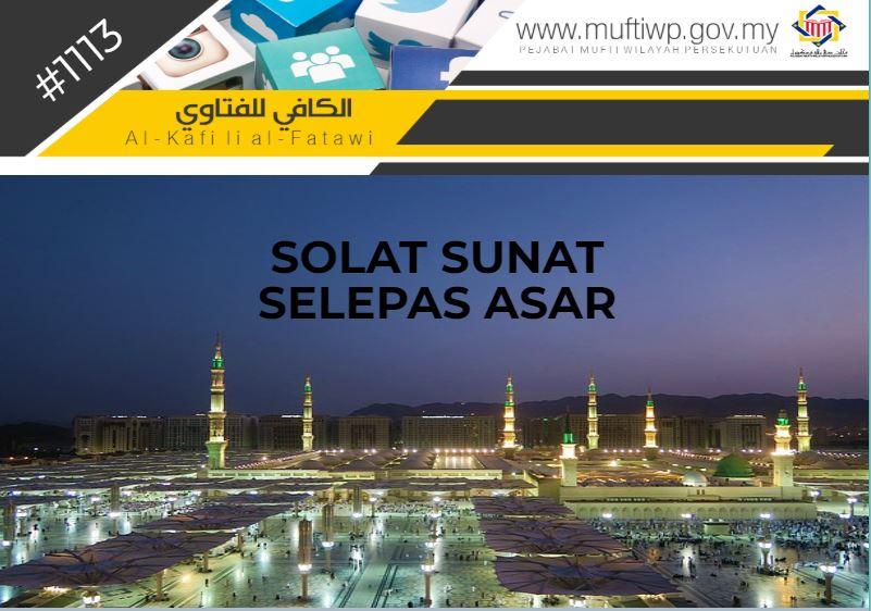 Pejabat Mufti Wilayah Persekutuan Al Kafi 1113 Solat Sunat Selepas Asar